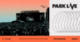 Park Live 2022. Абонемент 07-10 июля
