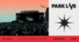 Park Live 2022. Абонемент 16-19 июня